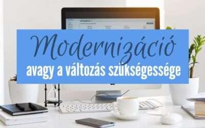 Modernizáció , avagy a változás szükségessége